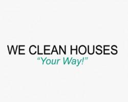 WE CLEAN HOUSES